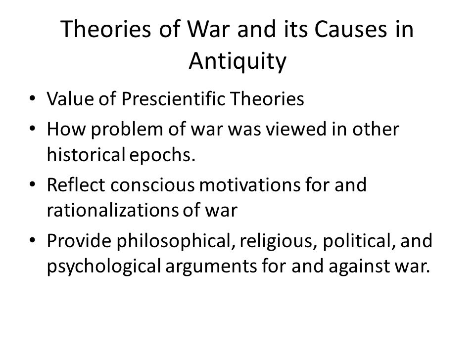 Theories of War and its Causes in Antiquity