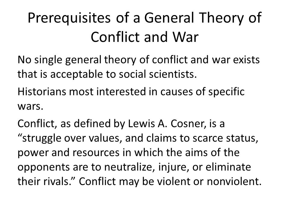 Prerequisites of a General Theory of Conflict and War