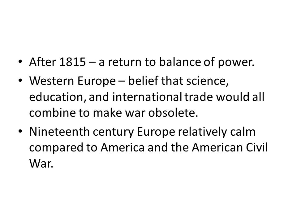 After 1815 – a return to balance of power.