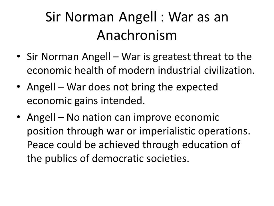 Sir Norman Angell : War as an Anachronism