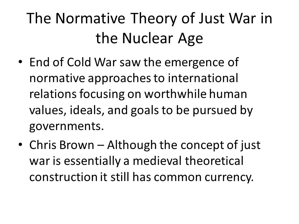 The Normative Theory of Just War in the Nuclear Age