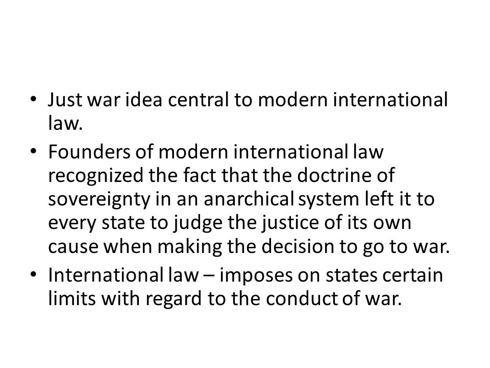 Just war idea central to modern international law.