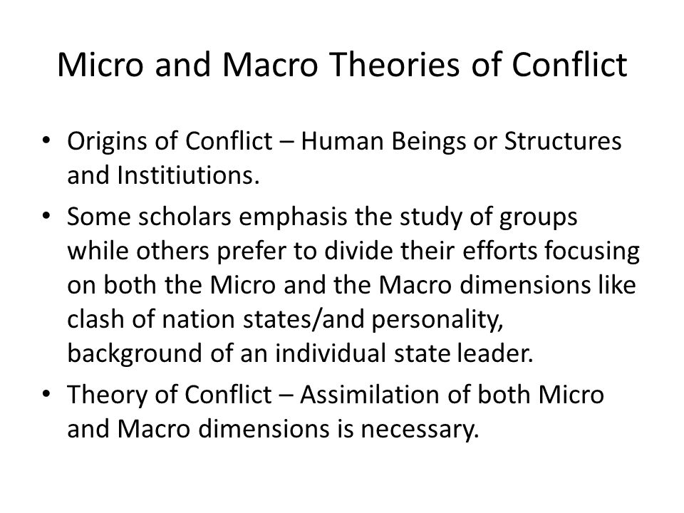 Micro and Macro Theories of Conflict