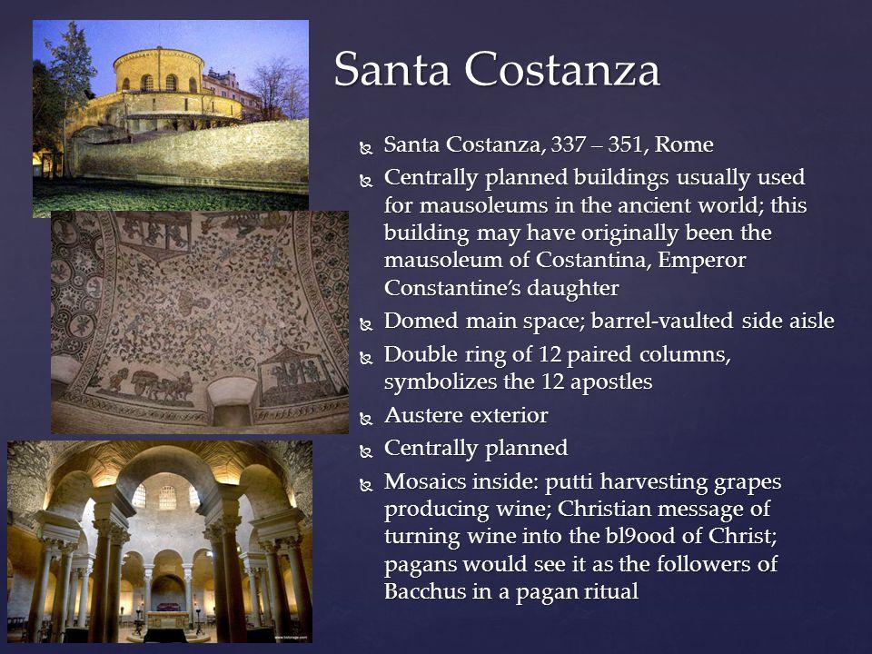 Santa Costanza Santa Costanza, 337 – 351, Rome