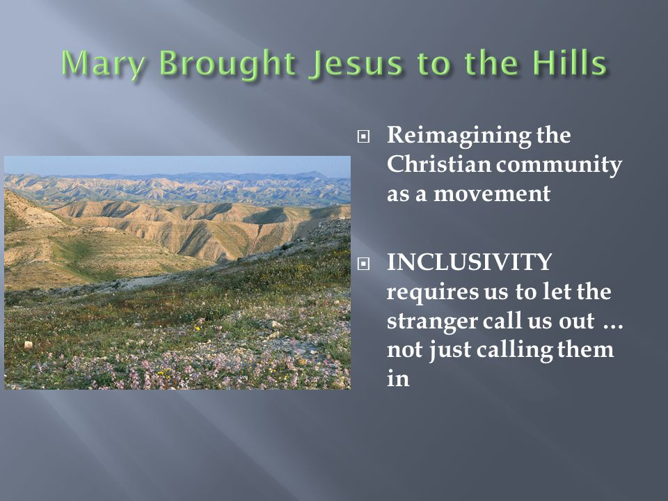 Mary Brought Jesus to the Hills