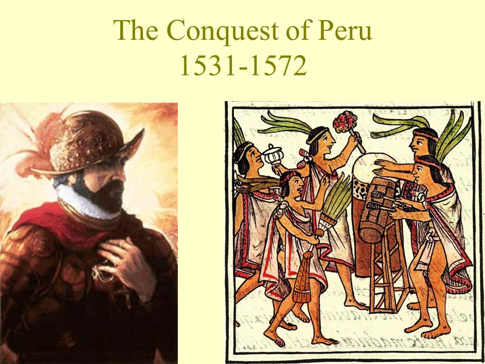 The Conquest of Peru 1531-1572