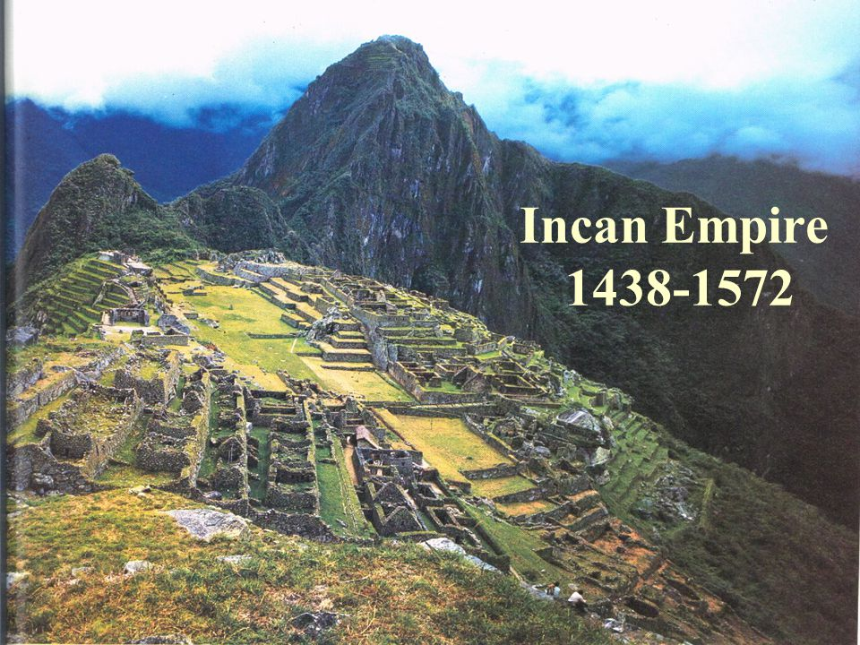 Incan Empire 1438-1572