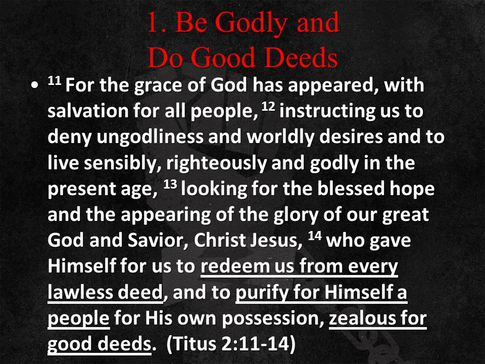 1. Be Godly and Do Good Deeds