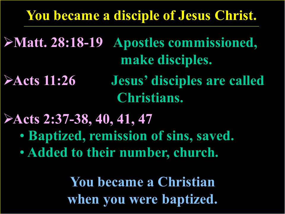 You became a disciple of Jesus Christ.