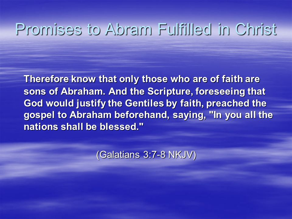 Promises to Abram Fulfilled in Christ