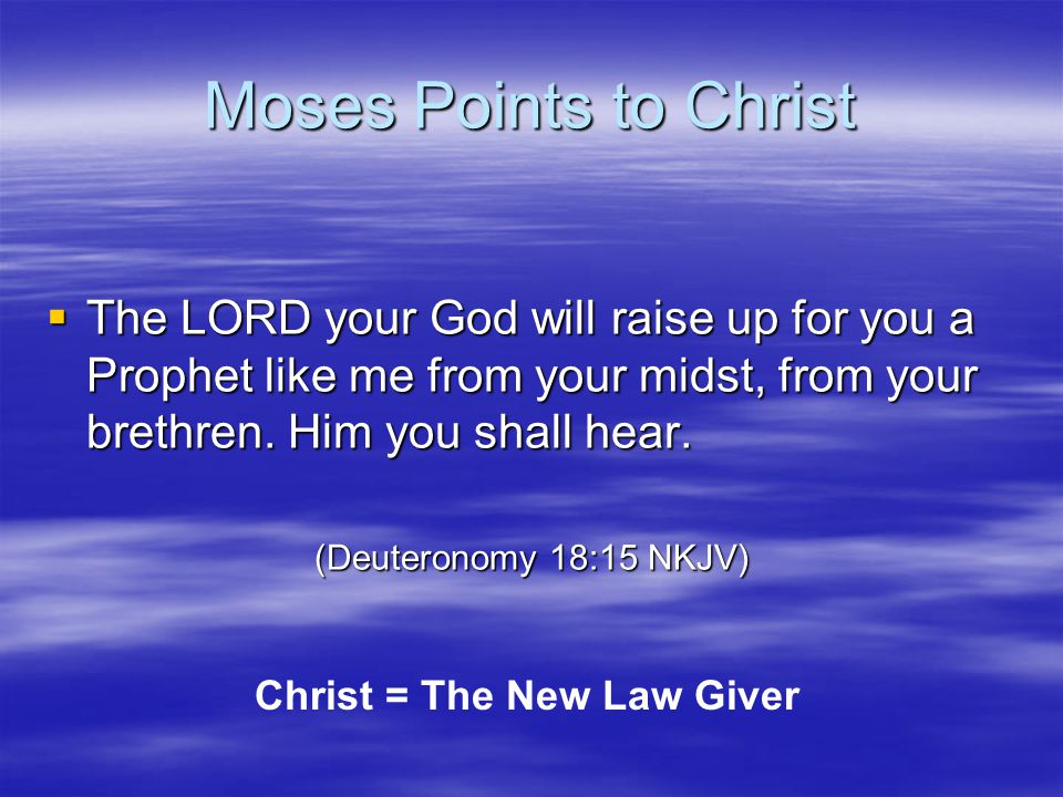 Christ = The New Law Giver
