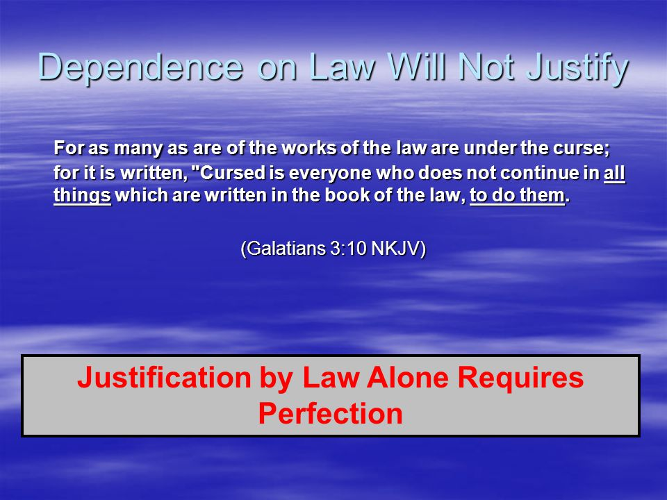 Dependence on Law Will Not Justify