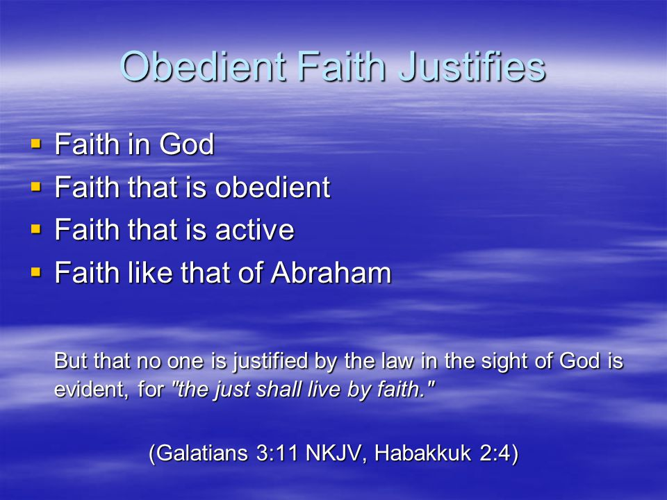 Obedient Faith Justifies