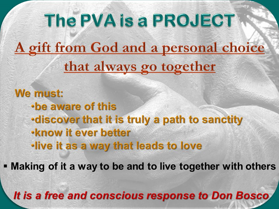 The PVA is a PROJECT A gift from God and a personal choice