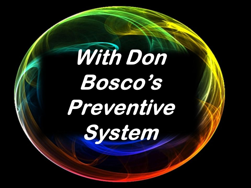 With Don Bosco's Preventive System