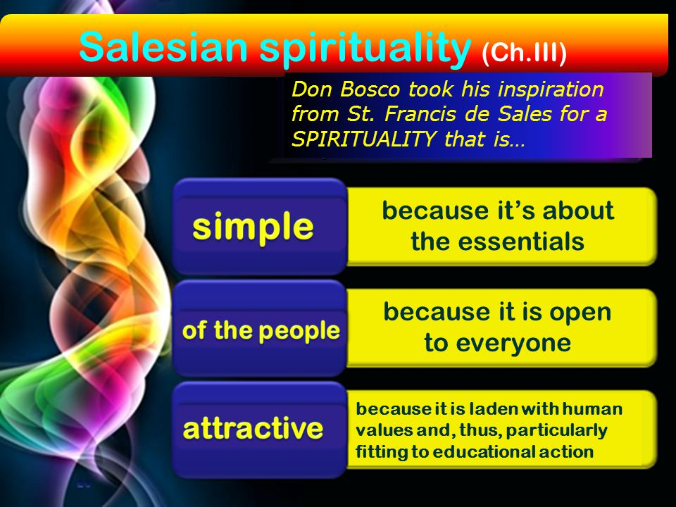 simple attractive Salesian spirituality (Ch.III) because it's about