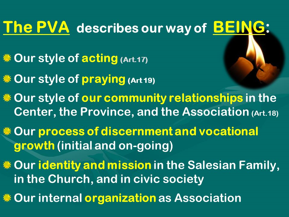 The PVA describes our way of BEING: