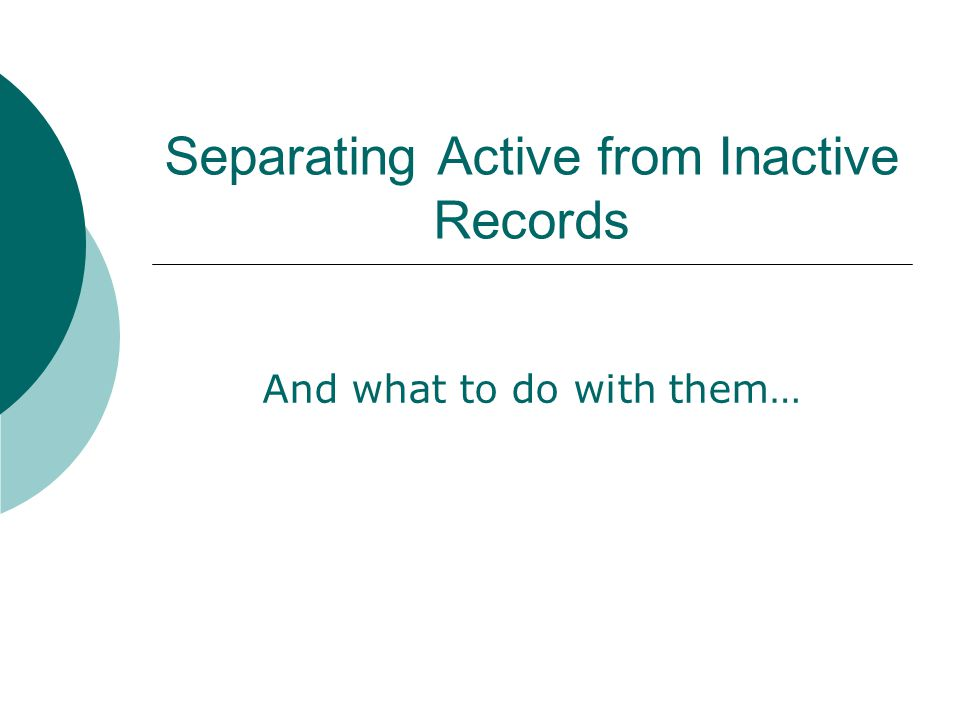 Separating Active from Inactive Records
