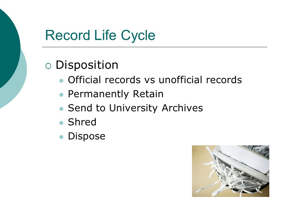 Record Life Cycle Disposition Official records vs unofficial records