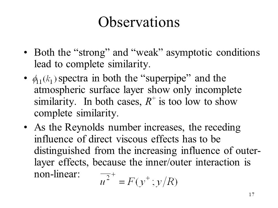 Observations Both the strong and weak asymptotic conditions lead to complete similarity.
