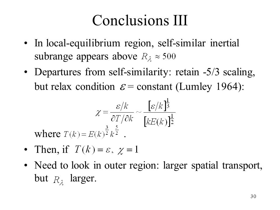 Conclusions III In local-equilibrium region, self-similar inertial subrange appears above.