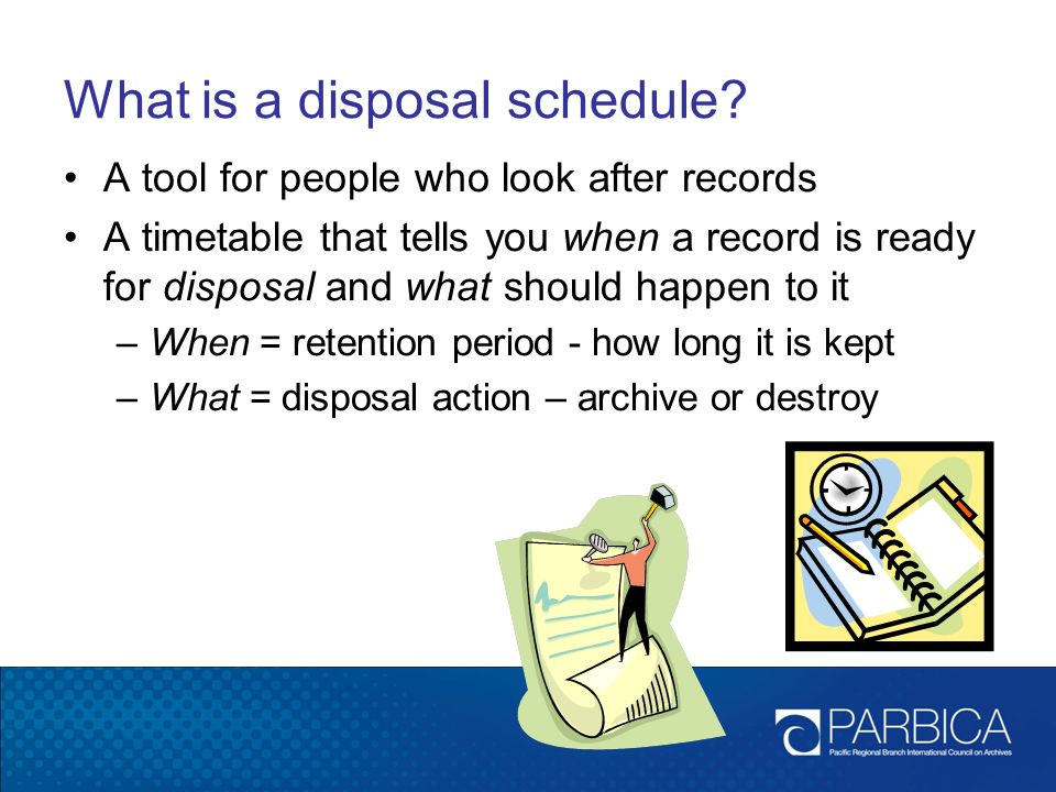 What is a disposal schedule