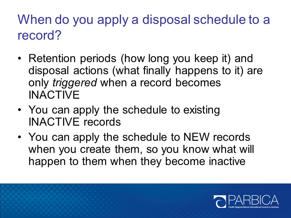 When do you apply a disposal schedule to a record