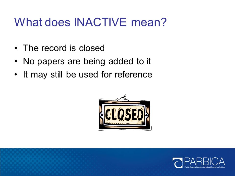 What does INACTIVE mean