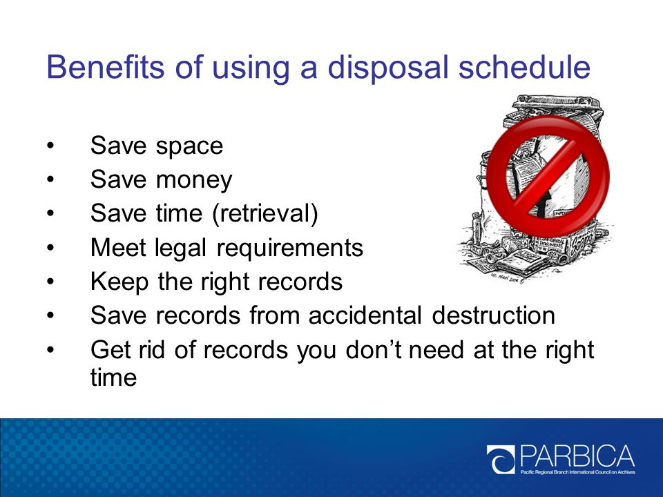 Benefits of using a disposal schedule