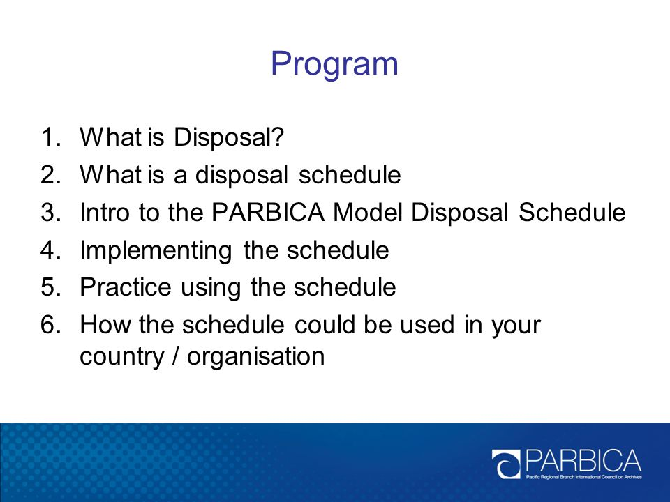 Program What is Disposal What is a disposal schedule