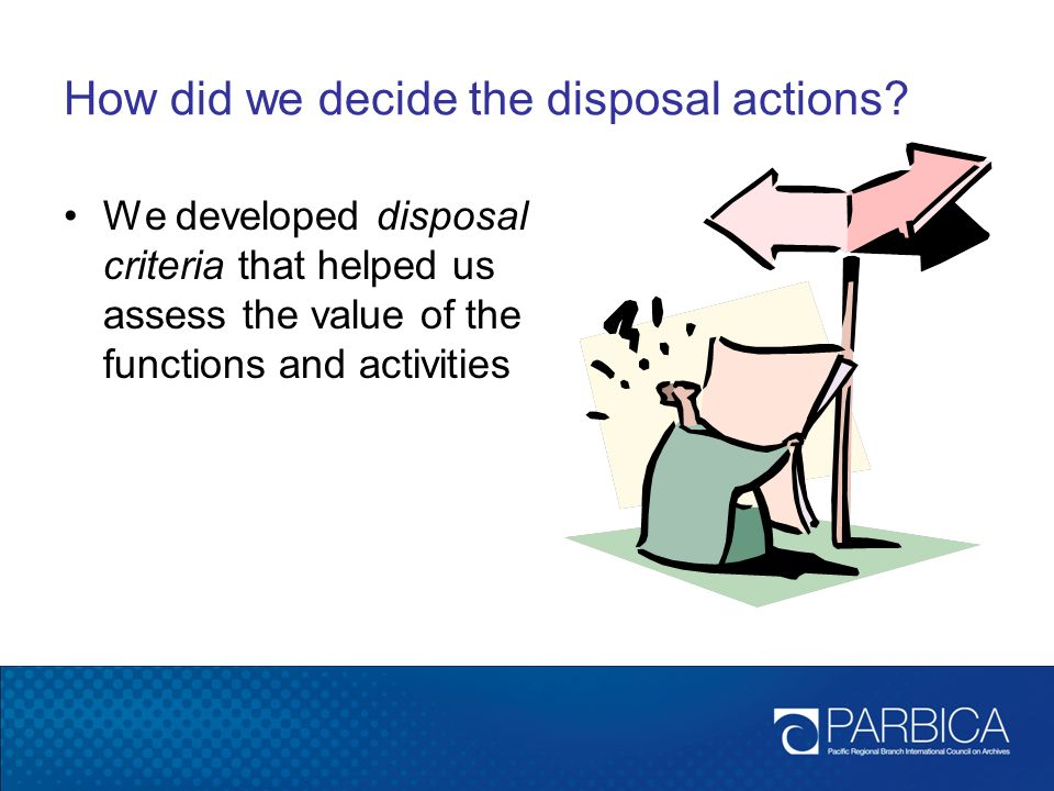 How did we decide the disposal actions