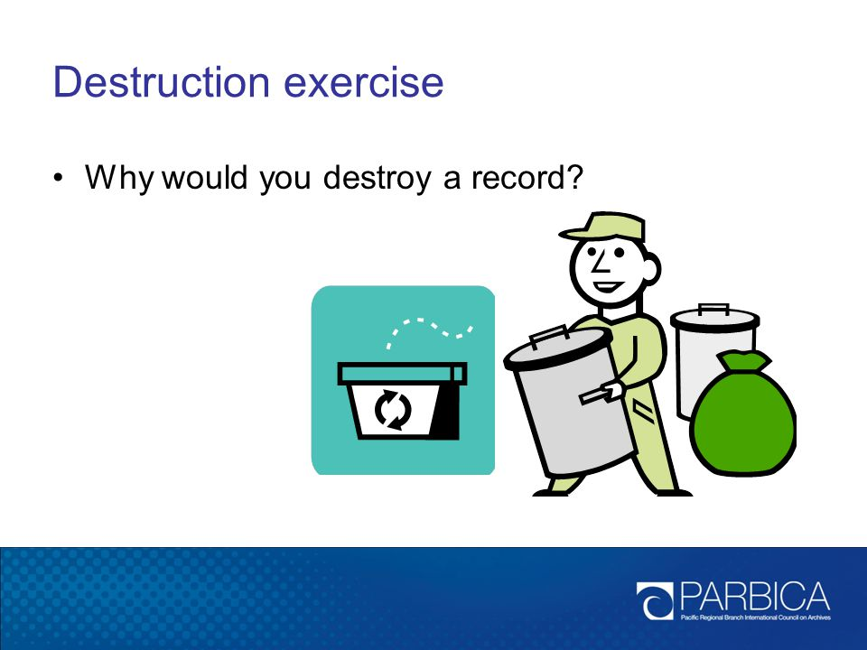Destruction exercise Why would you destroy a record 15 minutes