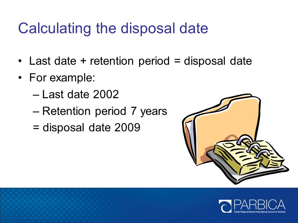 Calculating the disposal date