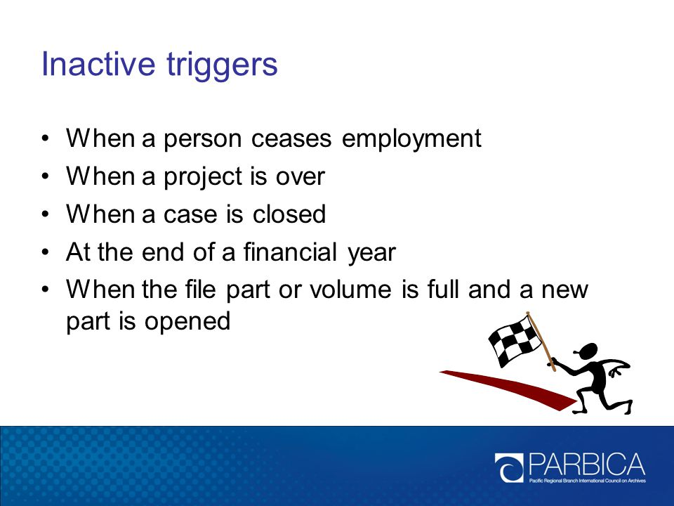 Inactive triggers When a person ceases employment