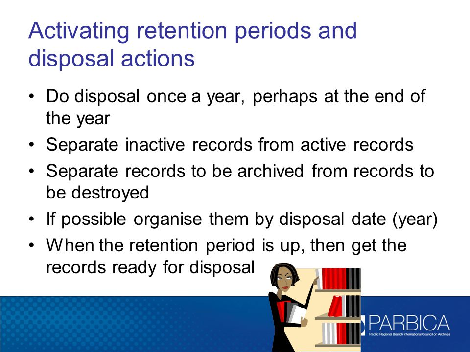 Activating retention periods and disposal actions