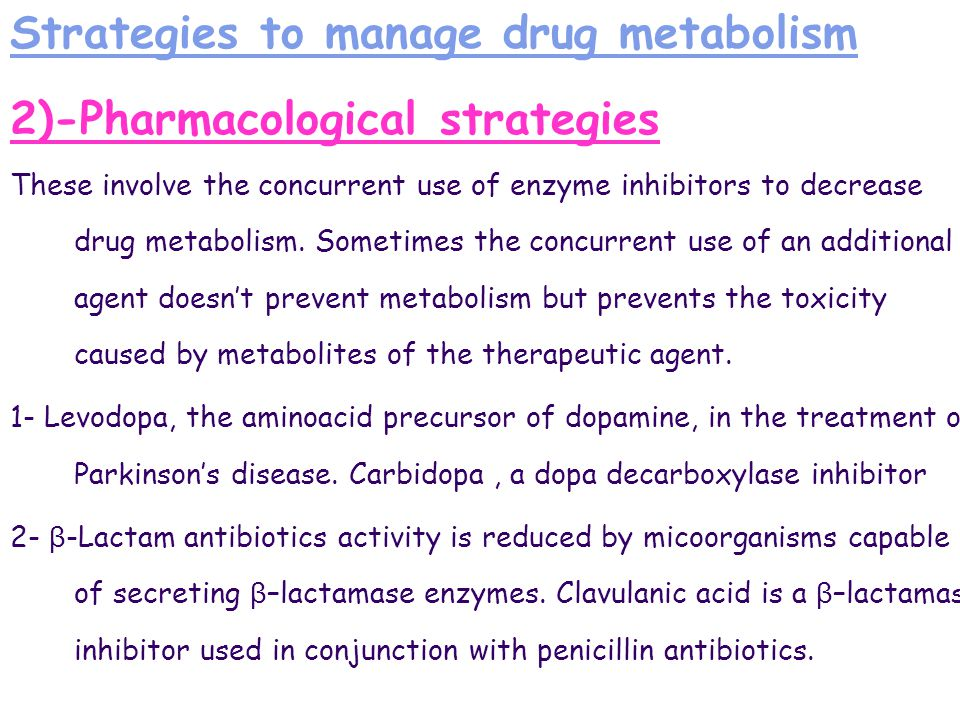 Strategies to manage drug metabolism 2)-Pharmacological strategies