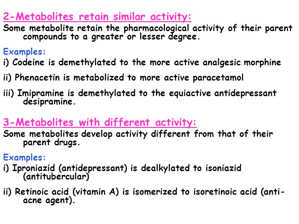 2-Metabolites retain similar activity: