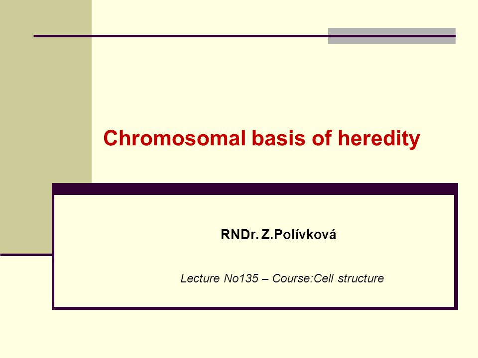 Chromosomal basis of heredity