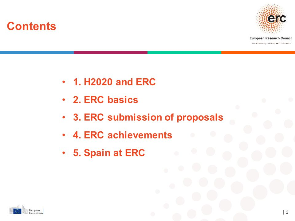 Contents 1. H2020 and ERC 2. ERC basics 3. ERC submission of proposals