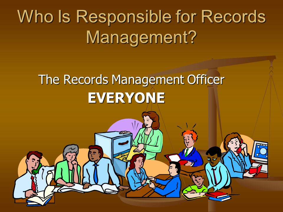 Who Is Responsible for Records Management