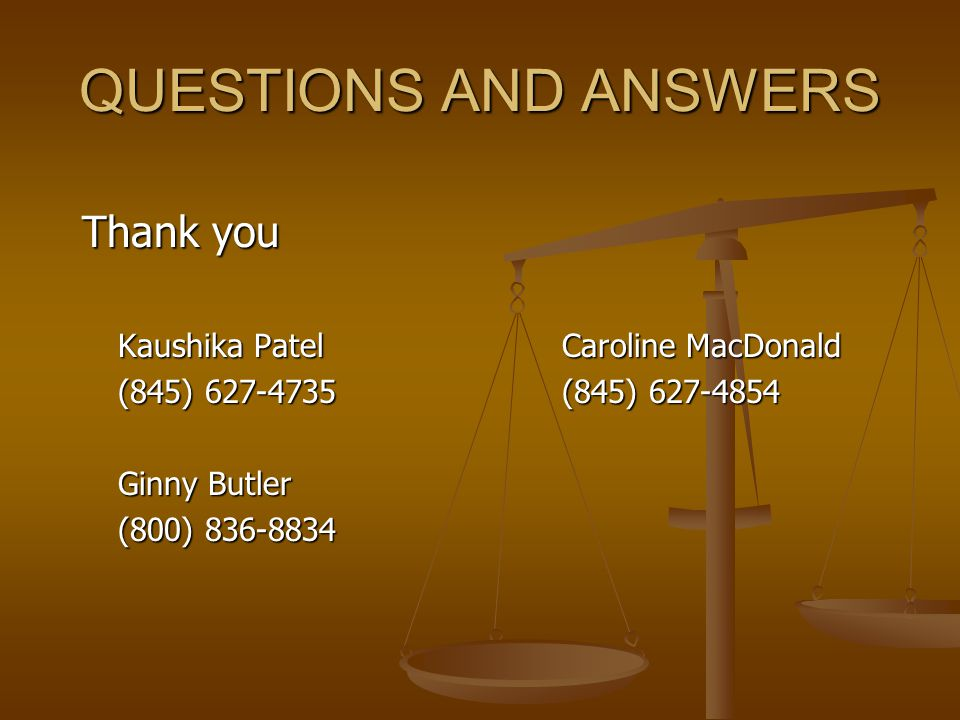 QUESTIONS AND ANSWERS Thank you Kaushika Patel Caroline MacDonald