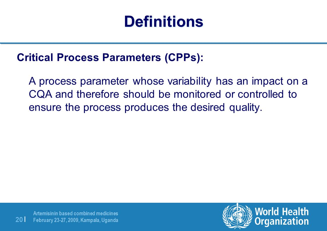 Definitions Critical Process Parameters (CPPs):