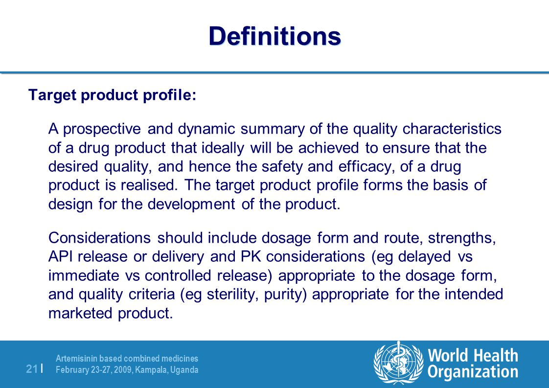 Definitions Target product profile: