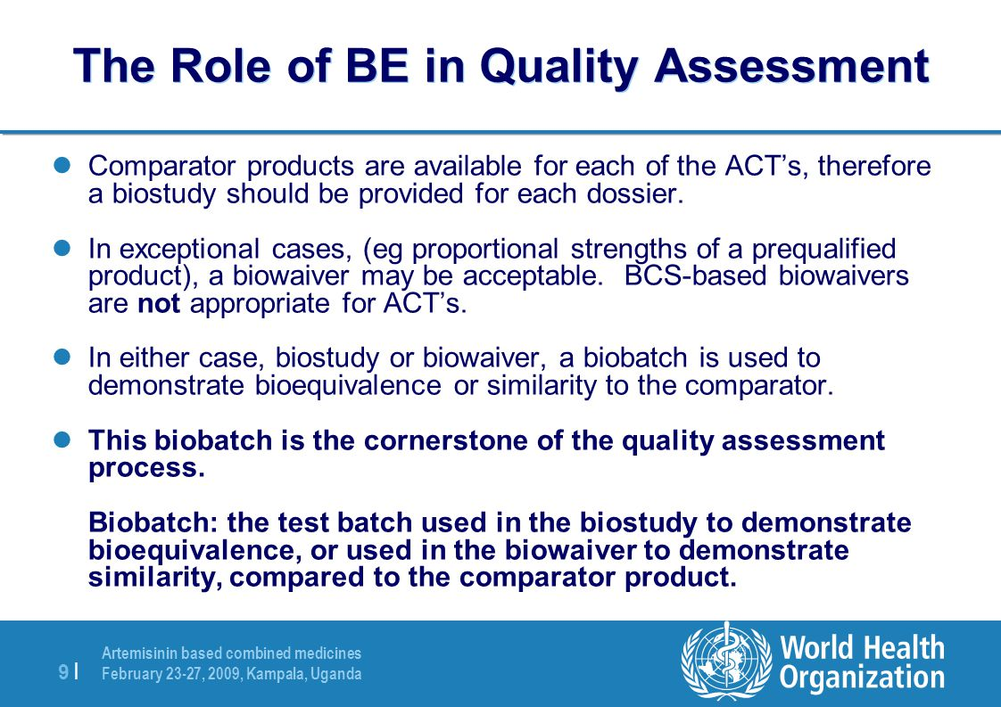 The Role of BE in Quality Assessment