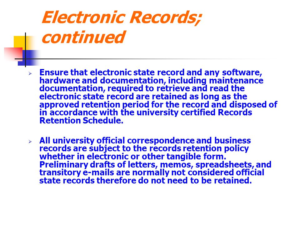 Electronic Records; continued