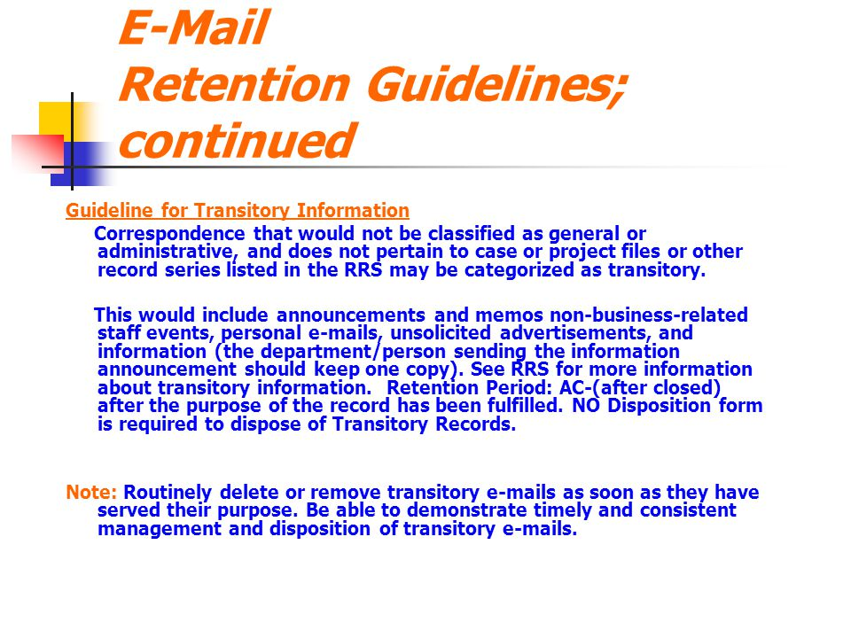 E-Mail Retention Guidelines; continued