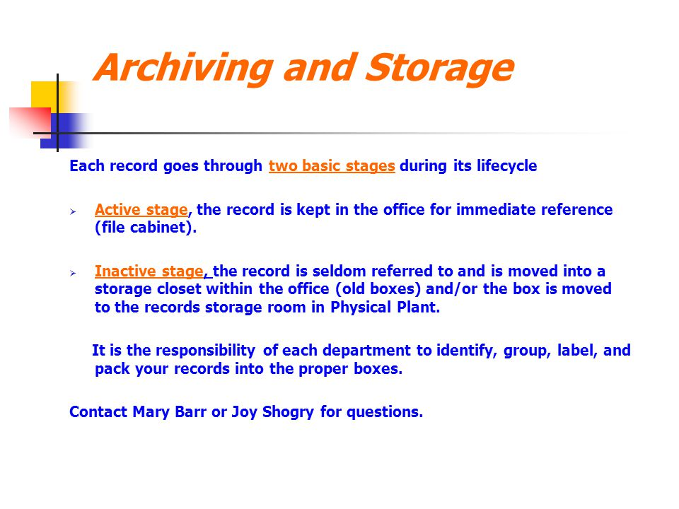 Archiving and Storage Each record goes through two basic stages during its lifecycle.