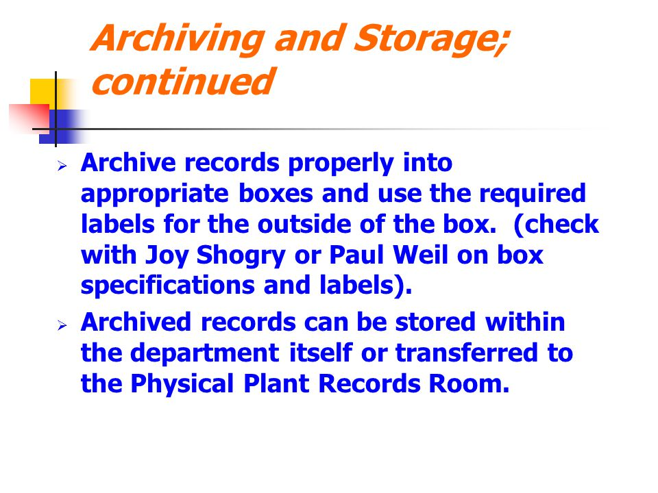 Archiving and Storage; continued