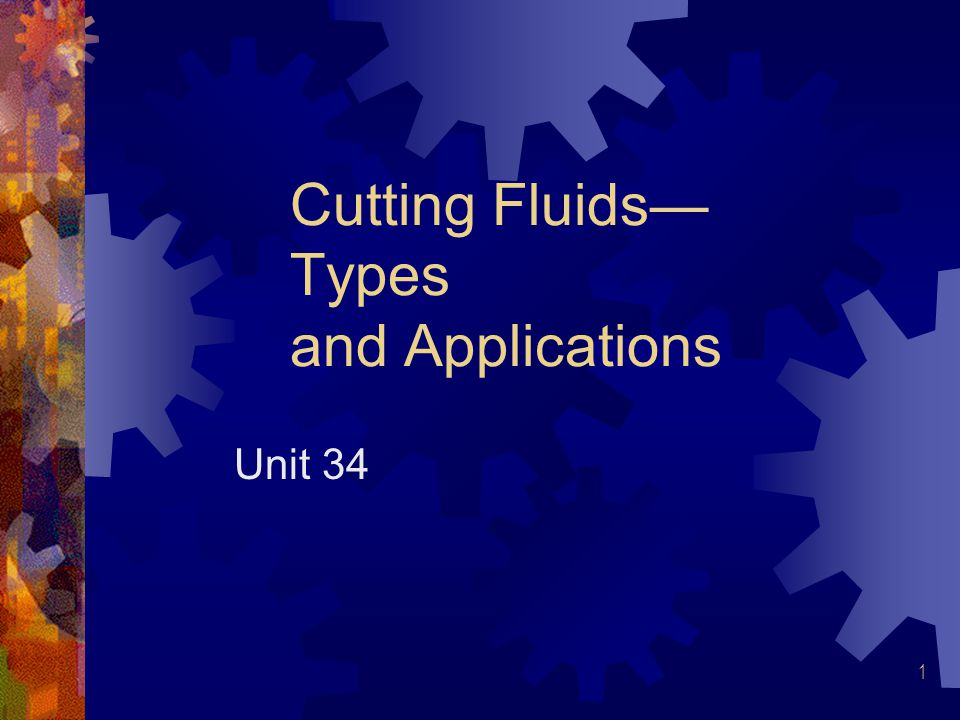 Cutting Fluids—Types and Applications