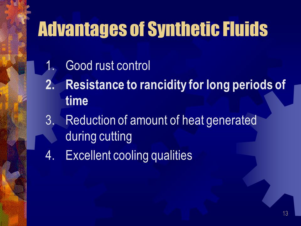 Advantages of Synthetic Fluids